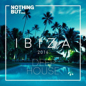 VARIOUS - Nothing But... Ibiza Deep House