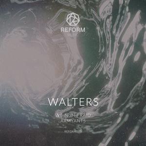 WALTERS - We Nuh Fraid