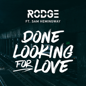 RODGE feat SAM HEMINGWAY - Done Looking For Love