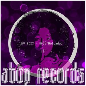 MV EDIT - 80s Reloaded