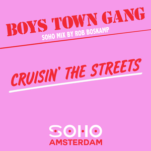 BOYS TOWN GANG - Cruisin' The Streets