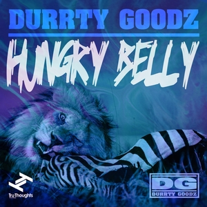 DURRTY GOODZ - Hungry Belly
