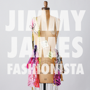 JIMMY JAMES - Fashionista EP