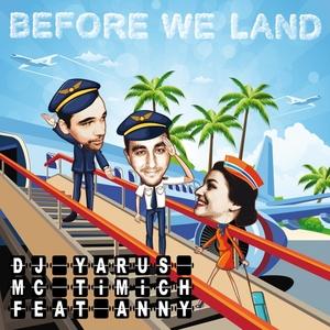 DJ YARUS/MC TIMICH/ANNY - Before We Land