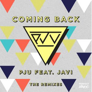 PJU feat JAVI - Coming Back (The Remixes)