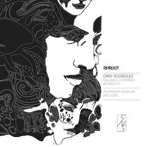 DANY RODRIGUEZ - Galaxies Compared Remixes