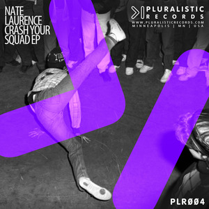 NATE LAURENCE - Crash Your Squad EP