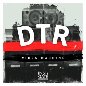 DTR - Vibes Machine