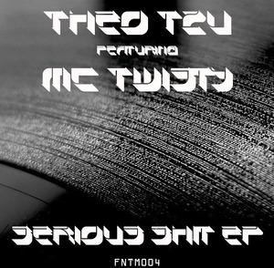 THEO TZU feat MC TWISTY - Serious Shit EP