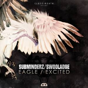 SUBMINDERZ & SWOOLADGE - The Eagle/Excited