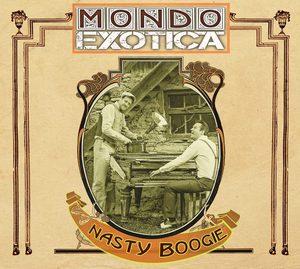 MONDO EXOTICA - Nasty Boogie