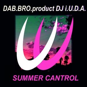 DABBRO PRODUCT DJ IUDA - Summer Cantrol