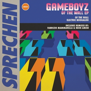 GAMEBOYZ - Of The Wall EP