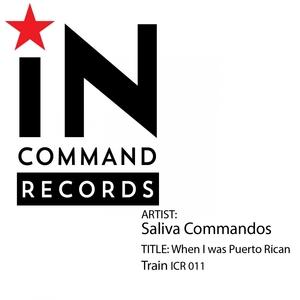 SALIVA COMMANDOS - When I Was Puerto Rican