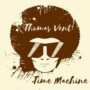 THOMAS VENT - Time Machine