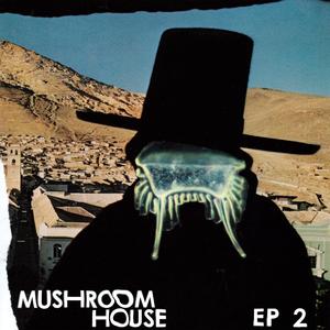 ZHUT/KAPOTE/MUNK/HYENAH/AUNTIE FLO - Mushroom House EP2
