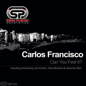CARLOS FRANCISCO - Can You Feel It
