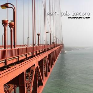 NORTH POLE DANCERS - World Domination