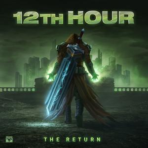 12TH HOUR - The Return