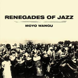 RENEGADES OF JAZZ - Moyo Wangu