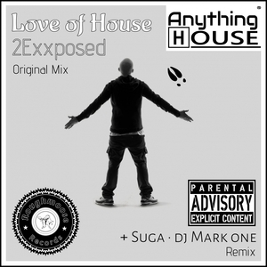 2EXXPOSED - Love Of House