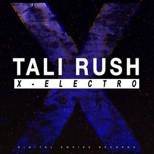 TALI RUSH - X-Electro