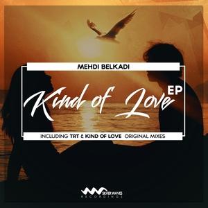 MEHDI BELKADI - Kind Of Love EP