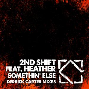 2ND SHIFT feat HEATHER - Somethin' Else