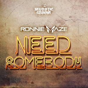 RONNIE MAZE - Need Somebody