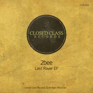 2BEE - Last Raver