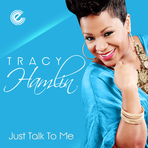 TRACY HAMLIN - Just Talk To Me