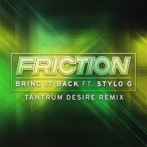FRICTION - Bring It Back
