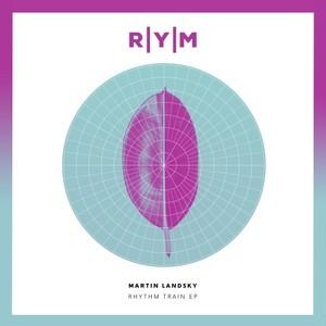 MARTIN LANDSKY - Rythm Train EP