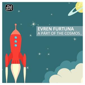 EVREN FURTUNA - A Part Of The Cosmos