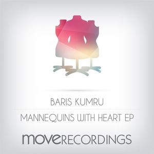 BARIS KUMRU - Mannequins With Heart EP