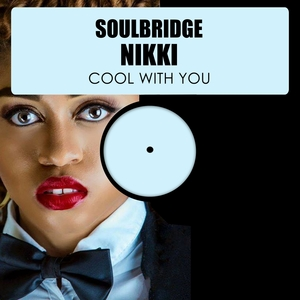 SOULBRIDGE feat NIKKI - Cool With You