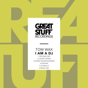 TOM WAX - I Am A DJ