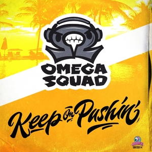 OMEGA SQUAD - Keep On Pushin'