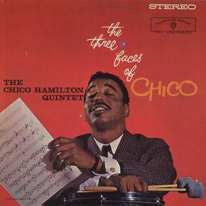 THE CHICO HAMILTON QUINTET - The Three Faces Of Chico
