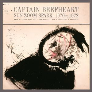 CAPTAIN BEEFHEART - Sun Zoom Spark/1970 To 1972