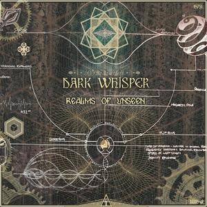 DARK WHISPER - Realms Of Unseen