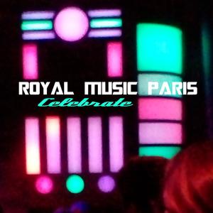 ROYAL MUSIC PARIS - Celebrate