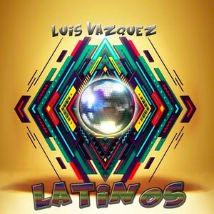 LUIS VAZQUEZ - Latinos