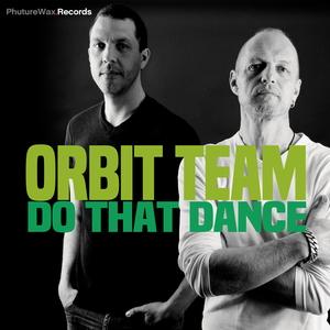 ORBIT TEAM - Do That Dance