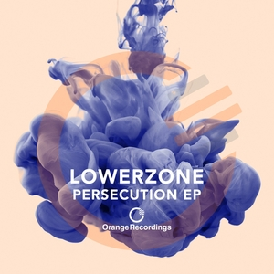 LOWERZONE - Persecution EP