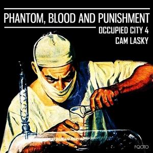 CAM LASKY - Phantom, Blood & Punishment: Occupied City Vol 4