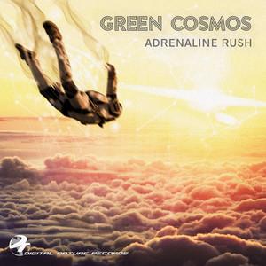 GREEN COSMOS - Adrenaline Rush