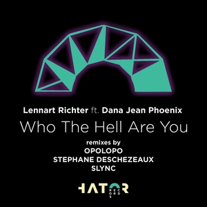 LENNART RICHTER feat DANA JEAN PHOENIX - Who The Hell Are You