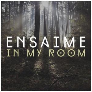 ENSAIME - In My Room