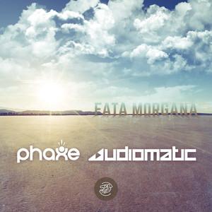 PHAXE/AUDIOMATIC - Fata Morgana